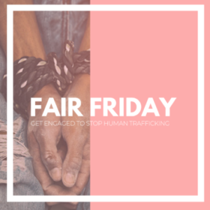 fair friday how to stop human trafficking by joadre