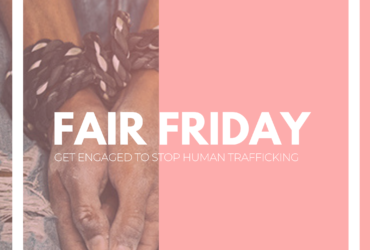 Fair Friday. Hou you can stop human trafficking.